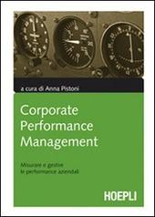 Corporate performance management. Misurare e gestire le performance aziendali