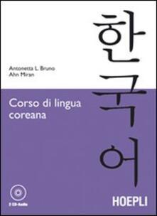 Corso di lingua coreana. Con 2 CD Audio - Antonetta Lucia Bruno,Ahn Miran - copertina