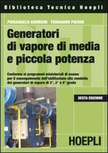 Libro Generatori di vapore di media e piccola potenza Pierangelo Andreini , Fernando Pierini