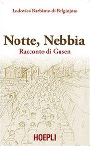 Libro Notte, nebbia. Racconto di Gusen Lodovico Barbiano di Belgiojoso