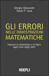 Gli errori nelle dimostrazioni matematiche. Imparare la matematica e la logica dagli errori (degli altri)