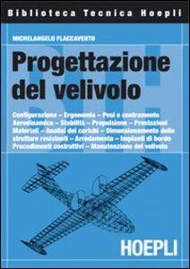 Foto Cover di La progettazione del velivolo, Libro di Michelangelo Flaccavento, edito da Hoepli