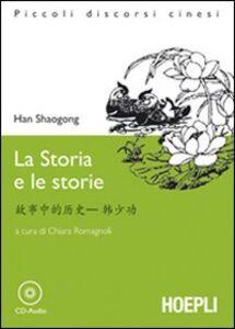 Libro Storia e le storie. Con CD Audio Han Shaogong
