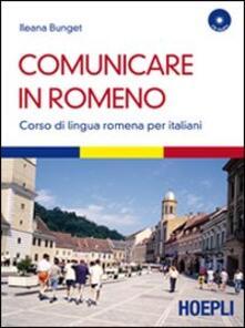 Ristorantezintonio.it Comunicare in romeno. Corso di lingua romena per italiani. Con CD Audio Image