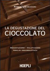 Libro La degustazione del cioccolato Roberto Caraceni