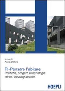 Libro Ri-Pensare l'abitare. Politiche, progetti e tecnologie verso l'housing sociale