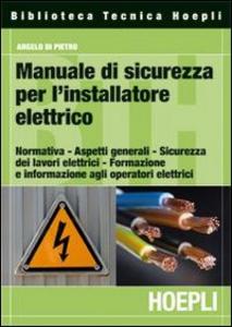 Libro Manuale di sicurezza per l'installatore elettrico Angelo Di Pietro