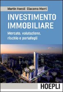 L' investimento immobiliare. Mercato, valutazioni, rischio e portafoglio - Martin Hoesli,Giacomo Morri - copertina