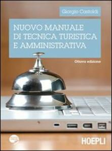 Nuovo manuale di tecnica turistica e amministrativa - Giorgio Castoldi - copertina