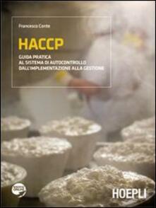 HACCP. Guida pratica al sistema di autocontrollo dall'implementazione alla gestione - Francesco Conte - copertina