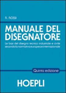 Libro Il manuale del disegnatore Roberto Rossi