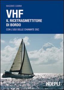 Libro VHF. Il ricetrasmettitore di bordo Massimo Caimmi