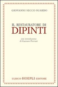 Libro Il restauratore dei dipinti Giovanni Secco Suardo