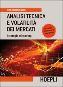 Libro Analisi tecnica e volatilità dei mercati. Strategie di trading Kirk Northington