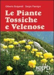 Libro Le Piante tossiche e velenose Gilberto Bulgarelli , Sergio Flamigni