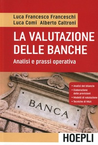 La valutazione delle banche. Analisi e prassi operative di Luca F. Franceschi