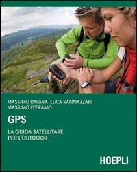 GPS. La guida satellitare per l'Outdoor - Ravara Massimo Sannazzari Luca D'Eramo Massimo - wuz.it