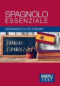 Spagnolo essenziale. Grammatica ed esempi