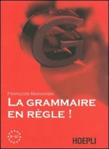 La grammaire en regle! Livelli B1-B2 - Françoise Makowski - copertina