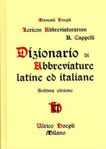 Libro Dizionario di abbreviature latine ed italiane Adriano Cappelli