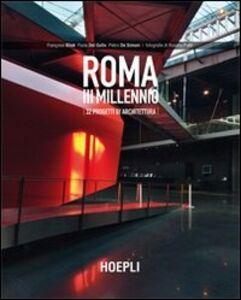 Libro Roma III millennio. 32 progetti di architettura Françoise Bliek , Paola Del Gallo , Pietro De Simoni