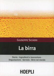 Foto Cover di La birra, Libro di Giuseppe Sicheri, edito da Hoepli