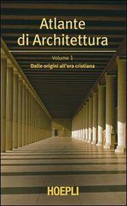 Libro Atlante di architettura. Vol. 1: Dalle origini all'era cristiana. Werner Müller , Gunther Vogel