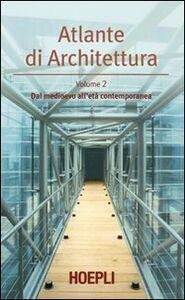 Libro Atlante di architettura. Vol. 2: Dal medioevo all'età contemporanea. Werner Müller , Gunther Vogel