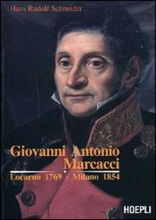Giovanni Antonio Marcacci. Locarno 1769-Milano 1854 - Hans R. Schneider - copertina