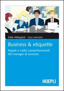 Libro Business & Etiquette Edda Abbagliati , Lisa Lorenzini