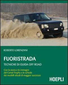 Foto Cover di Fuoristrada. Tecniche di guida of road, Libro di Roberto Lorenzani, edito da Hoepli