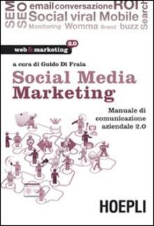 Social media marketing. Manuale di comunicazione aziendale 2.0 - copertina