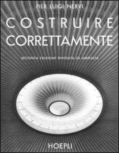 Libro Costruire correttamente. Caratteristiche e possibilità delle strutture cementizie armate P. Luigi Nervi