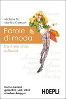 Parole di moda - Michela Zio,Monica Camozzi - copertina