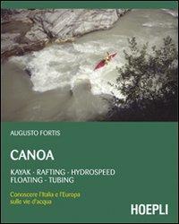 Canoa. Kayak, rafting, hydrospeed, floating, tubing - Fortis Augusto - wuz.it