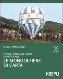 Progettare, costruire e far volare le mongolfiere di carta. Con CD-ROM.pdf