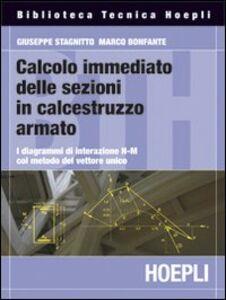 Libro Calcolo immediato delle sezioni in calcestruzzo armato Giuseppe Stagnitto , Marco Bonfante