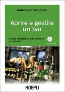 Libro Aprire e gestire un bar Gabriele Cortopassi
