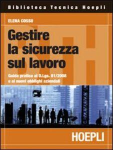 Libro Gestire la sicurezza sul lavoro Elena Cossu