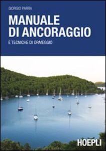 Libro Manuale di ancoraggio e tecniche di ormaggio Giorgio Parra