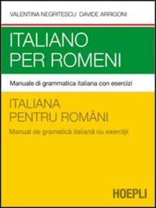 Libro Italiano per romeni. Manuale di grammatica italiana con esercizi Valentina Negritescu , Davide Arrigoni