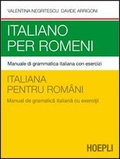 Italiano per romeni. Manuale di grammatica italiana con esercizi