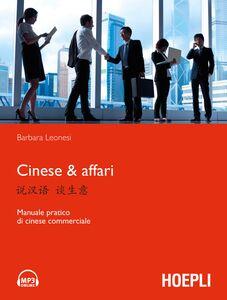 Foto Cover di Cinese & affari. Manuale pratico di cinese commerciale, Libro di Barbara Leonesi, edito da Hoepli