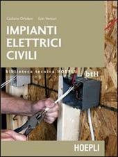 Impianti elettrici civili. Schemi e apparecchi nei locali domestici e nel terziario - Ortolani ...