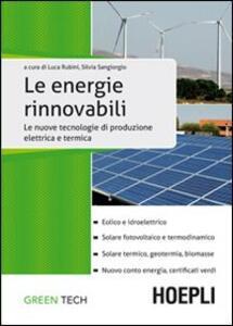 Le fonti energetiche rinnovabili. Le nuove tecnologie di produzione elettrica e termica