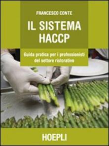 Sistema HACCP. Guida pratica per i professionisti del settore ristorativo - Francesco Conte - copertina