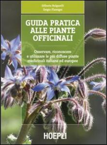 Guida pratica alle piante officinali. Osservare, riconoscere e utilizzare le più diffuse piante medicinali italiane ed europee.pdf