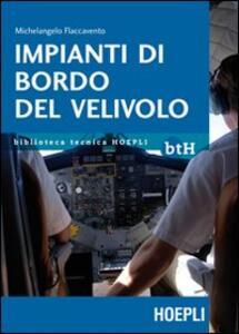 Libro Impianti di bordo del velivolo Michelangelo Flaccavento