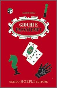 Libro Giochi e passatempi. Come posso divertirmi e divertire gli altri Jacopo Gelli