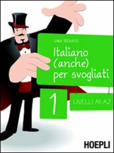 Libro Italiano (anche) per svogliati. Vol. 1 Sara Trovato